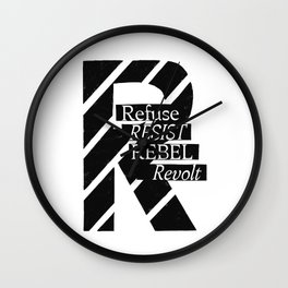 Refuse, Resist, Rebel, Revolt Wall Clock