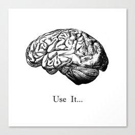 Brain Anatomy - Use It Canvas Print