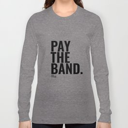 Pay The Band Long Sleeve T-shirt