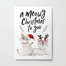 A Meowy Christmas To You Metal Print