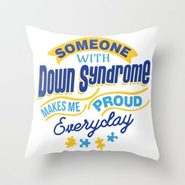 Down Syndrome Awareness Support Trisomy 21 Gift Throw Pillow