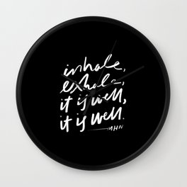 Inhale, Exhale, It Is Well, It Is Well Wall Clock