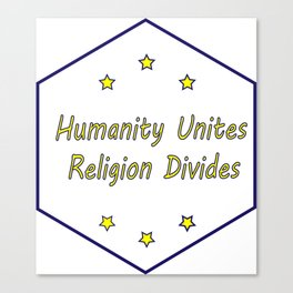 humanity unites religion divides Canvas Print