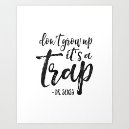 BABY, Don't Grow Up It's A Trap, Print,Children Quote,Kids Gift,Nursery Quote,Nursery Decor Art Print