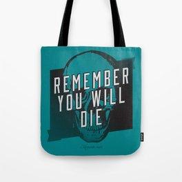 Memento mori - Remember you will die Tote Bag