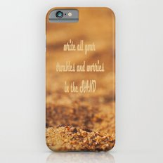 Write Your Troubles on the Sand iPhone 6s Slim Case