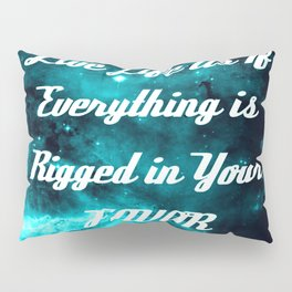 Rigged in Your Favor Rumi Quote Teal Galaxy Pillow Sham
