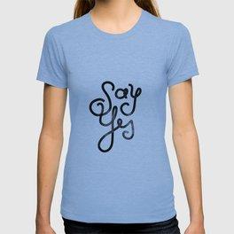 Say Yes - Script T-shirt