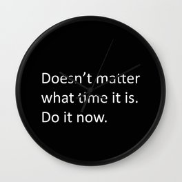 Do it now. Wall Clock
