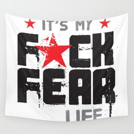 F★CK FEAR (it's YOUR life) Wall Tapestry