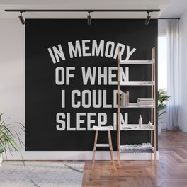 In Memory Of When I Could Sleep In Wall Mural
