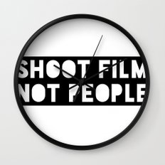 Shoot Film, Not People Wall Clock