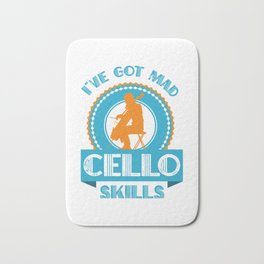 I'Ve Got Mad Cello Skills Violoncello Cellist Player Jazz Bath Mat