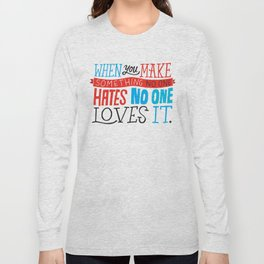 No One Loves It. Long Sleeve T-shirt
