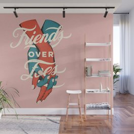 Friends Over Foes Wall Mural