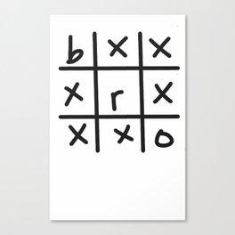 Tic Tac Bro Canvas Print
