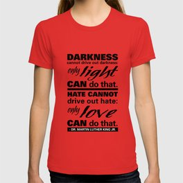 Darkness & Light | Quotes to Remind T-shirt