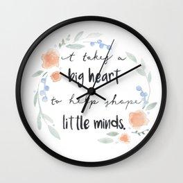 It Takes a Big Heart to Help Shape Little Minds Wall Clock