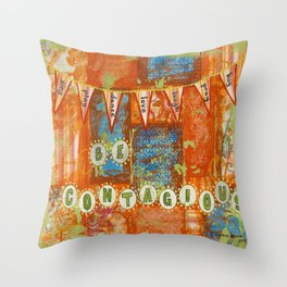 Be Contagious Throw Pillow