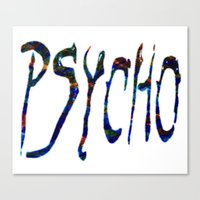 psycho Canvas Prints featuring PSYCHO by Wis Marvin