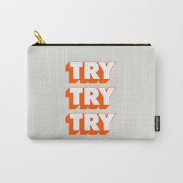 Try Try Try Carry-All Pouch