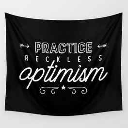 Practice Reckless Optimism Wall Tapestry