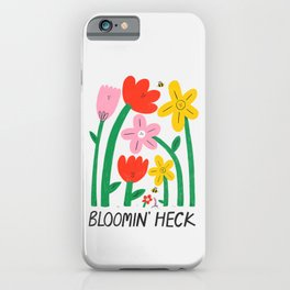 Bloomin' Heck - Blooming Heck - Funny hand drawn quotes illustration. Funny humor. Life sayings. Sarcastic sayings. iPhone Case