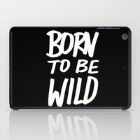 toddler iPad Cases featuring Born to Be Wild ~ Typography by Leah Flores