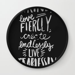 ...Live Fearlessly (black) Wall Clock
