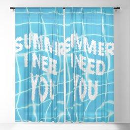 Summer i need you Sheer Curtain