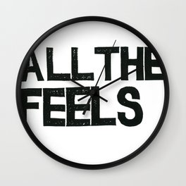 ALL THE FEELS Wall Clock