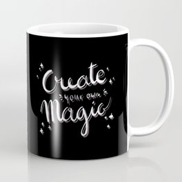 Create Your Own Magic Quote - White Coffee Mug