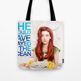 She should have stayed in the ocean Tote Bag