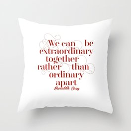 Extraordinary Throw Pillow