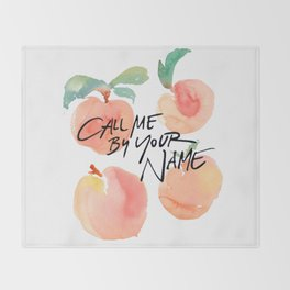 Call Me By Your Name - Peaches Throw Blanket