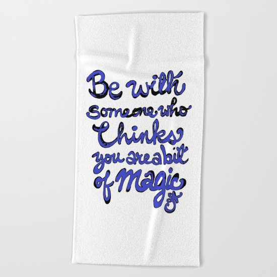 Be With Someone Blue Beach Towel