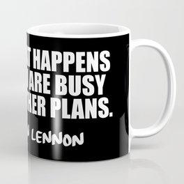 life is what happens Coffee Mug