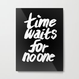 Time Waits For No One Metal Print
