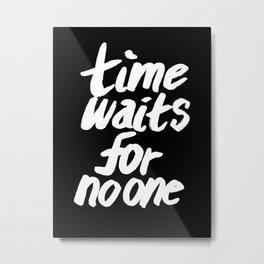 Time Waits For No One Metal Print