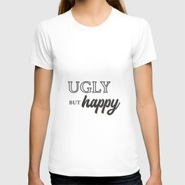 Ugly but Happy T-shirt