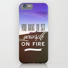 You have to set yourself on fire iPhone 6s Slim Case