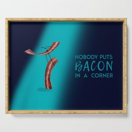 Nobody Puts Bacon In A Corner Serving Tray