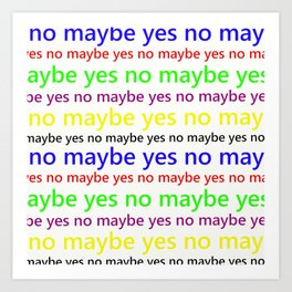 Indecisive - Funny, yes, no, maybe, coloured text design, red, yellow, blue, purple, green, black Art Print
