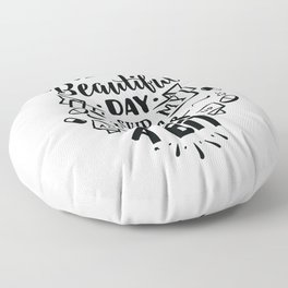 It's a beautiful day I'll skip my meds and stir things up a bit - Funny hand drawn quotes illustration. Funny humor. Life sayings. Floor Pillow