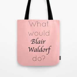 Gossip Girl: What would Blair Waldorf do? - tvshow Tote Bag
