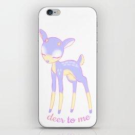 Deer to me iPhone Skin