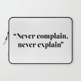 Never complain, never explain Laptop Sleeve