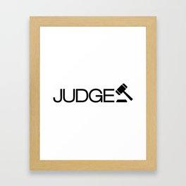JUDGE Framed Art Print
