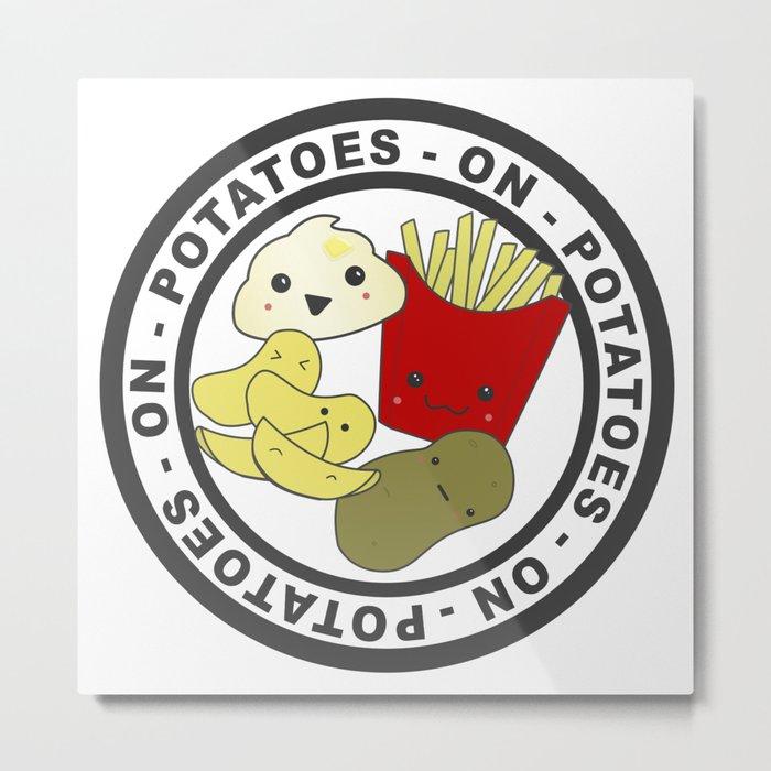 Potatoes On Potatoes Metal Print