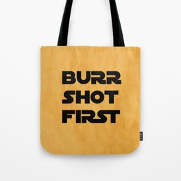 Burr Shot First Tote Bag